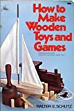 How to Make Wooden Toys and Games, Walter Schultz, 0020819501