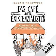 Das Café der Existenzialisten: Freiheit, Sein & Aprikosencocktails Audiobook by Sarah Bakewell Narrated by Peter Weiß