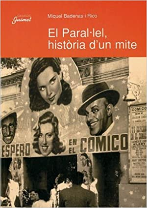 Paral·lel, història d'un mite, El (Guimet): Amazon.es: Badenas i Rico,  Miquel, Badenas i Rico, Miquel: Libros