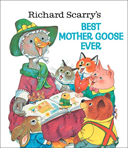 Richard Scarry's Best Mother Goose Ever (Giant Golden Book) (The Best Rhymes Ever)