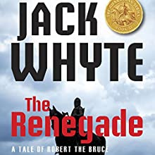 The Renegade: A Tale of Robert the Bruce - The Guardians, Book 2 Audiobook by Jack Whyte Narrated by David Monteath
