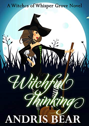 Witchful Thinking: A Cozy Paranormal Mystery (Witches of Whisper Grove Book 2) ()