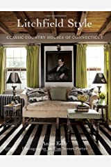 Litchfield Style: Classic Country Houses of Connecticut Hardcover