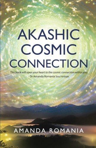 Akashic Cosmic Connection by Amanda Romania (2015-02-19)