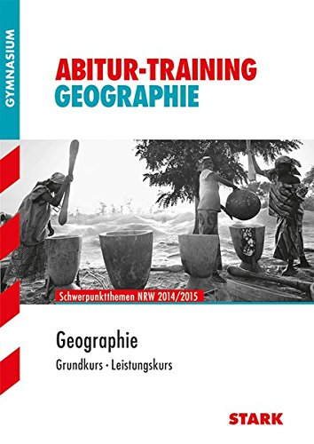 Abitur-Training - Geographie Nordrhein-Westfalen 2014