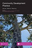 img - for Community Development Practice: Stories, Method and Meaning book / textbook / text book