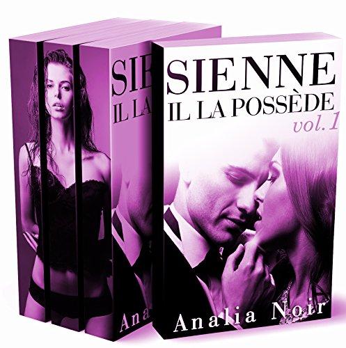 SIENNE: Il La Possède (L'INTÉGRALE + Histoire BONUS) : (Roman New Romance, Érotique, Milliardaire, Mauvais Garçon, Soumission, Chantage) (French Edition)