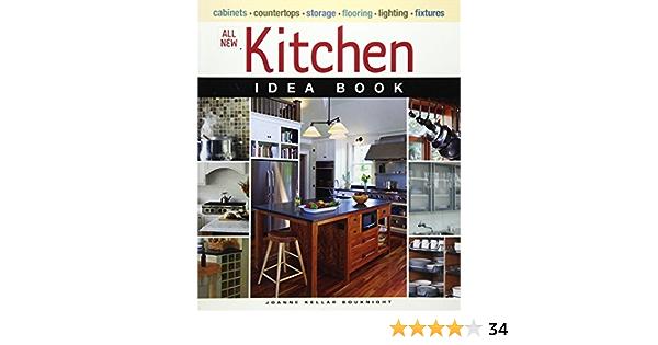 All New Kitchen Idea Book Taunton Home Idea Books Bouknight Joanne Kellar 9781600850608 Amazon Com Books