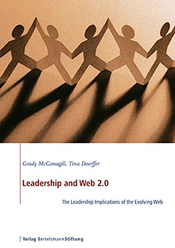 Download Leadership and Web 2.0: The Leadership Implications of the Evolving Web (Leadership Series) pdf