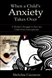 When a Child's Anxiety Takes Over: A Mother's Struggle to Save Her Child from Emetophobia