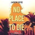 No Place to Die: Murder in the Keys, Book 1 Audiobook by Jaden Skye Narrated by Sarah Pavelec