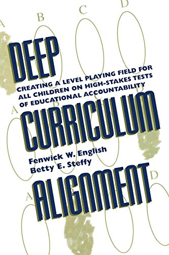 Deep Curriculum Alignment: Creating a Level Playing Field for All Children on High-stakes Tests of Educational Accountability (Scarecrow Education Book) by Fenwick W. English (27-Mar-2001) Paperback
