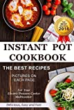 Instant Pot Cookbook. The Best Recipes 2018. Pictures on Each Page.