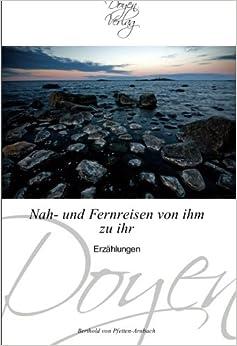 Nah- und Fernreisen von ihm zu ihr: Erzählungen