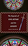 img - for The Legends of King Arthur and His Knights: (Illustrated Edition) book / textbook / text book