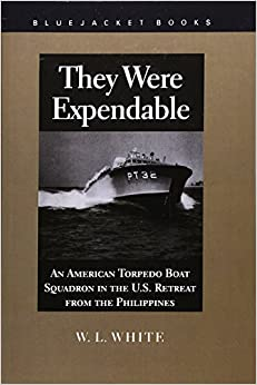 They Were Expendable: An American Torpedo Boat Squadron in the ...