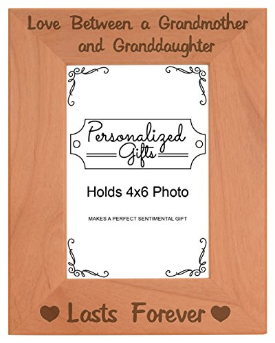 Grandma Gifts from Granddaughter Love Between a Grandmother Granddaughter Lasts Forever Best Grandma Gifts Natural Wood Engraved 4x6 Portrait Picture Frame Wood ()