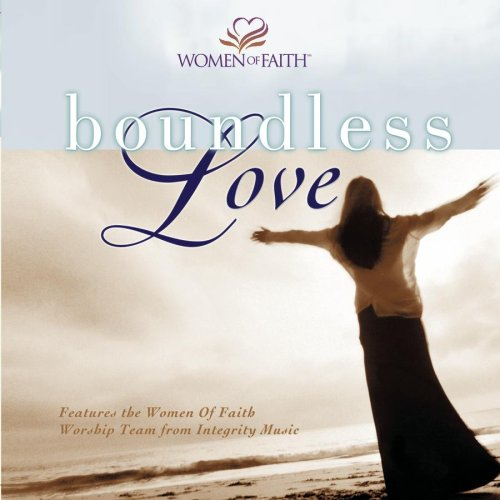 Women of Faith: Boundless Love by Sony