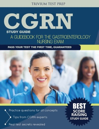 CGRN Study Guide: A Guidebook for the Gastroenterology Nursing Exam