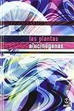 img - for Las Plantas Alucinigenas (Fuera De Coleccion) (Spanish Edition) book / textbook / text book