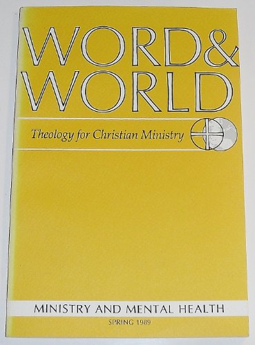 Word & World: Theology for Christian Ministry (Volume 9 Number 2 Spring 1989)