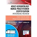 Adult-Gerontology Nurse Practitioner Certification Intensive Review, Third Edition: Fast Facts and Practice Questions (Book + Free App)