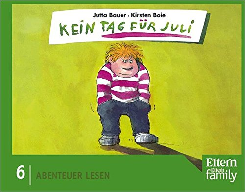 Kein Tag für Juli: Eltern-Edition Abenteuer Lesen. Nr. 6