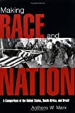 img - for Making Race and Nation: A Comparison of South Africa, the United States, and Brazil (Cambridge Studies in Comparative Politics) ( Paperback ) by Marx, Anthony W. published by Cambridge University Press book / textbook / text book
