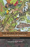 img - for The Work of Nature: How The Diversity Of Life Sustains Us book / textbook / text book