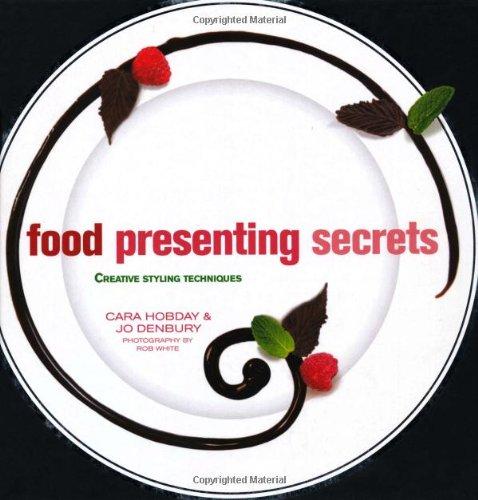 Food Presenting Secrets by Jo Denbury