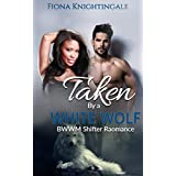 BWWM ROMANCE: Taken by a White Wolf (BWWM Alpha male BBW Werewolf Pregnancy Romance) (Contemporary Science Fiction Paranormal Fantasy African American Interracial Multicultural Short Stories)