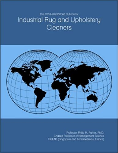 The 2018-2023 World Outlook for Industrial Rug and Upholstery Cleaners