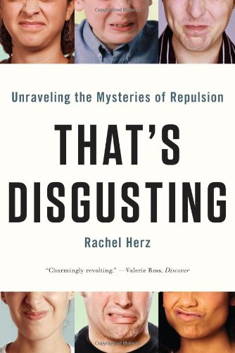 Image of That's Disgusting: Unraveling the Mysteries of Repulsion