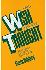 When Wish Replaces Thought by Steven Goldberg (1991-02-01) Hardcover