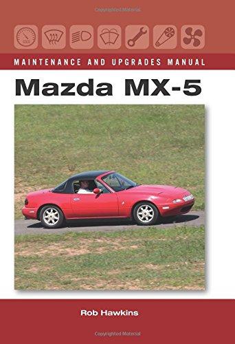 Mx 5 Hardtop (Mazda MX-5 Maintenance and Upgrades Manual)