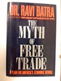 img - for The Myth of Free Trade: A Plan for America's Economic Revival book / textbook / text book
