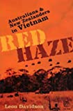 Front cover for the book Red Haze: Australians and New Zealanders in Vietnam by Leon Davidson