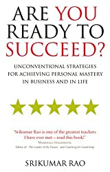 Are You Ready to Succeed?: Unconventional strategies for achieving personal mastery in business and