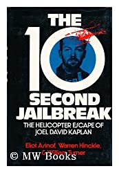 The 10-second jailbreak;: The helicopter escape of Joel David Kaplan