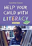 Help Your Child With Literacy Ages 7-11