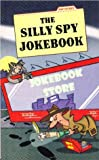 img - for The silly spy jokebook book / textbook / text book