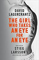 The Girl Who Takes an Eye for an Eye: Continuing Stieg Larsson's Millennium Series (English Edition)