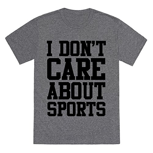 I Don't Care About Sports Heathered Gray Large Mens/Unisex Fitted Triblend Tee by LookHUMAN (About Football T-shirt)