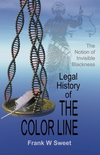 Drop One Rule (Legal History of the Color Line: The Rise and Triumph of the One-Drop Rule by Frank W Sweet (2013-07-03))