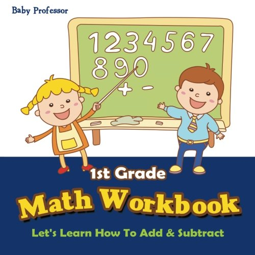 Download 1st Grade Math Workbook: Let's Learn How To Add & Subtract pdf