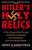 img - for Hitler's Holy Relics: A True Story of Nazi Plunder and the Race to Recover the Crown Jewels of the Holy Roman Empire book / textbook / text book