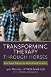 img - for Transforming Therapy through Horses: Case Stories Teaching the EAGALA Model in Action book / textbook / text book