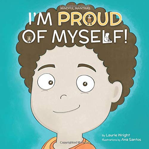 Book : I Am Proud of Myself! (Mindful Mantras) - Wright, Ms.
