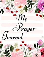 My Prayer Journal: A Journal To Record Prayer Journal for Girls and Ladies. A Creative Christian Workbook, My Wait List...