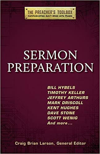 Sermon Preparation (The Preacher's Toolbox): Bill Hybels